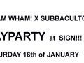 WHAM WHAM! X SUBBACULTCHA !  DAYPARTY