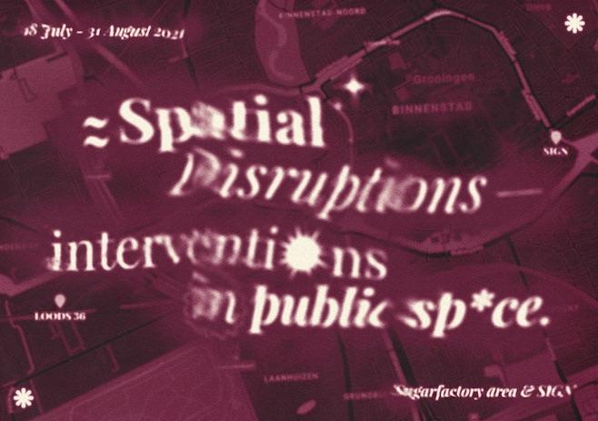 SPATIAL DISRUPTIONS