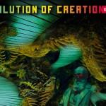 EVOLUTION OF CREATION,  NvK&W : Eric Parren, Adrian Woods, Walewijn den Boer, Maarten Vanden Eynde, Floris Kaayk, Idiots, Matthijs Munnik