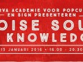 Noise, Soup 'n Knowledge
